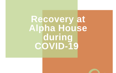 Recovery at Alpha House During COVID-19
